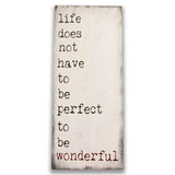 Life Does Not Have To Be Perfect Inspirational Wood Sign