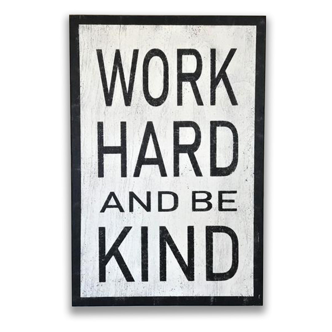 Work Hard Be Kind Inspirational Wood Sign | Rusticly ...