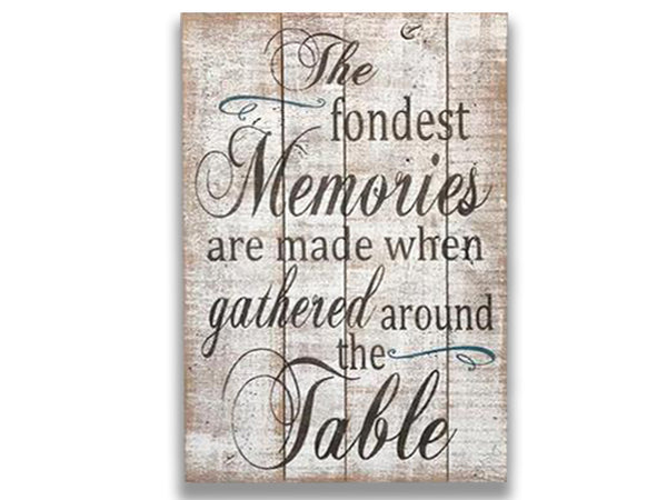 The Fondest Memories Are Made When Gathered Kitchen Dining Room Sign