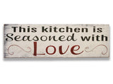 This Kitchen Is Seasoned With Love Wood Wall Sign