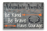 Adventure Awaits Be Kind Be Brave Have Courage Woodlands Nursery Sign