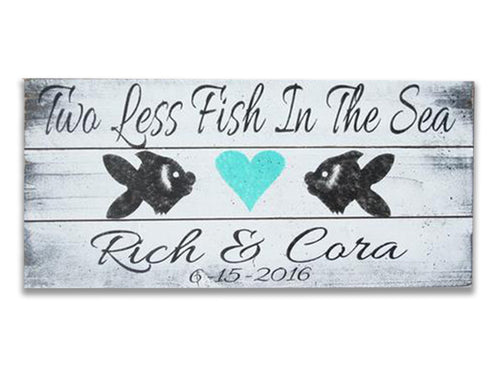Two Less Fish In The Sea Pallet Sign Personalized Wedding Sign