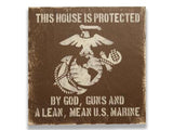 This House Is Protected By God Guns And A Lean Mean U.S. Marine