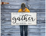 Friends & Family Gather Here Wood Personalized Name Sign
