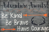 Adventure Awaits Be Kind Be Brave Have Courage Wood Nursery Sign