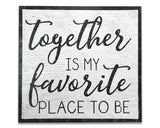 Together is my favorite place to be wood sign love wall art