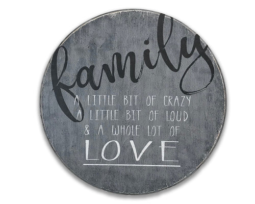 family a little bit of crazy & a whole lot of love round sign photo wall ideas family room decor