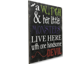 A Witch And Her Little Monsters Live Here Halloween Sign