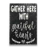 Gather Here With Grateful Hearts Wood Sign Thanksgiving Decor Dining Room Farmhouse Decor