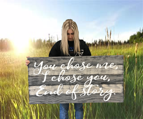 You Chose Me I Chose You Wooden Wall Decor i choose you quotes wood sign