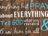 don't worry about anything but pray about everything wood wall decor Christian gifts