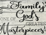 family is one of God's greatest masterpieces wood wall sign