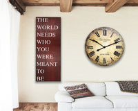 The World Needs Who You Were Meant To Be Wood Sign