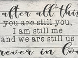 you are still you and i am still me love quote signs soulmate quotes