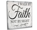 I Walk By Faith Not By Sight Wood Sign