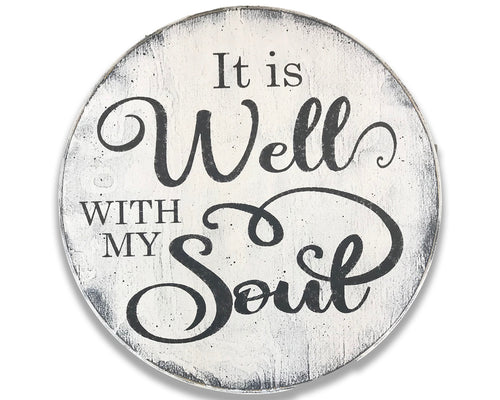 It Is Well With My Soul Round Inspirational Wood Sign