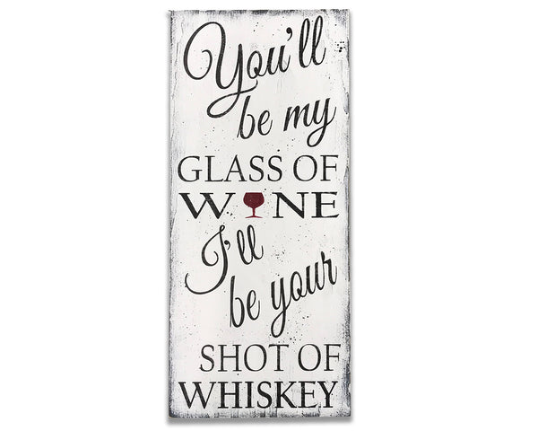 I'll Be Your Shot Of Whiskey Wood Sign Wall Decor