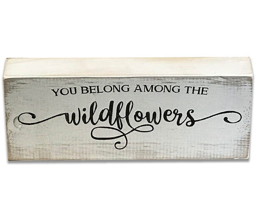 wood sign block you belong among the wildflowers