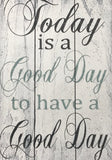 Today Is A Good Day Inspirational Wood Wall Sign