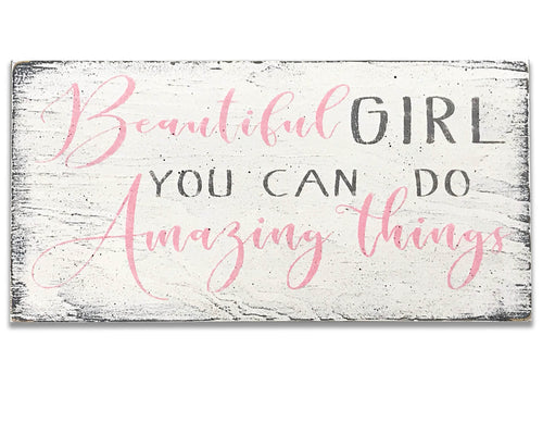 Beautiful Girl You Can Do Amazing Things Wall Sign