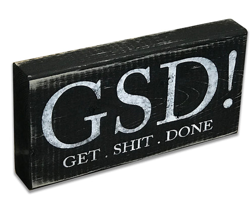 Get Shit Done Wood Box Sign
