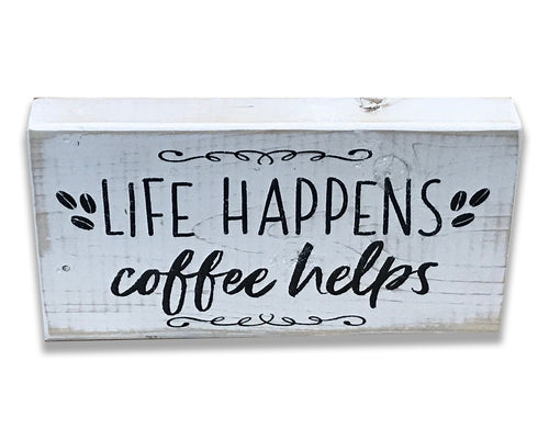 Life Happens Coffee Helps Wood Box Sign