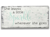 She Leaves A Little Sparkle Wherever She Goes Girls Decor