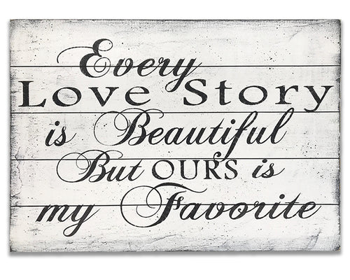 Every Love Story Wedding Anniversary Wood Sign Wall Decor