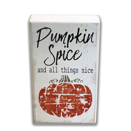 Pumpkin Spice And All Things Nice Box Sign