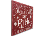 Sleigh Bells Ring Wood Sign