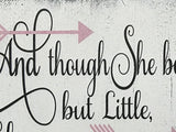 And Though She Be But Little She Is Fierce Wood Sign Girls Wall Decor