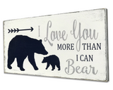 I Love You More Than I Can Bear Boys Nursery Wall Decor