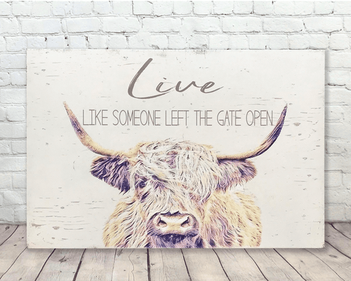 Live Like Someone Left The Gate Open Wall Art