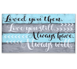 Loved You Then Love You Still Wood Anniversary Sign