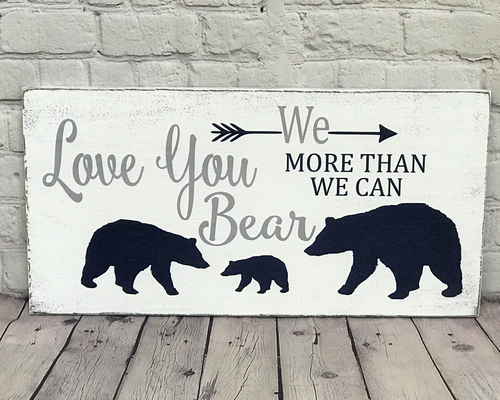 We Love You More Than We Can Bear Nursery Sign