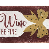 As Long As We Have Wine The Holidays Will Be Fine Wood Sign