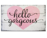 Hello Gorgeous Wood Sign Girls Wall Decor