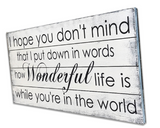 How Wonderful Life Is While You're In The World Wood Sign
