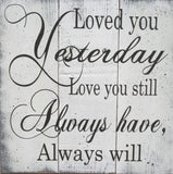loved you yesterday love you still rustic wood sign soulmate quotes