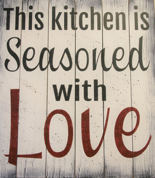This Kitchen Is Seasoned With Love Wall Sign Rusticly Inspired Signs