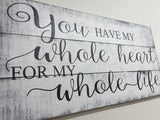 You Have My Whole Heart For My Whole Life Wall Decor soulmate quotes