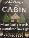 welcome to our cabin friends, family & marshmallows get toasted rustic sign