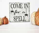 Come In For A Spell Halloween Sign
