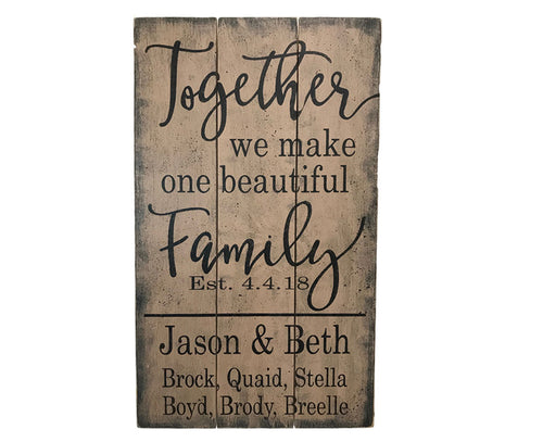 Together We Make One Beautiful Family Blended Family Name Sign