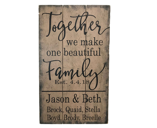 Together We Make One Beautiful Family Wood Pallet Sign