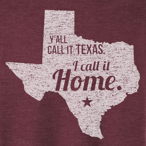 I Call It Home Texas