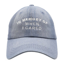 Load image into Gallery viewer, In Memory Of When I Cared Dad Hat - Washed Blue