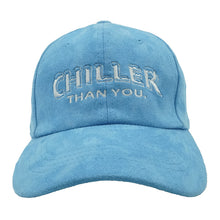 Load image into Gallery viewer, Chiller Than You. Dad Hat - Blue Suede