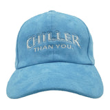 Chiller Than You. Dad Hat - Blue Suede