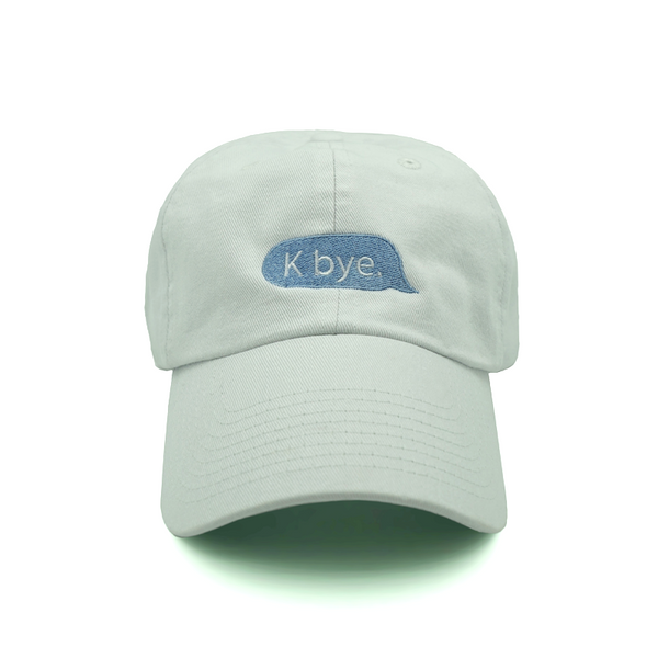 K bye. Dad Hat - White - Chill Hat